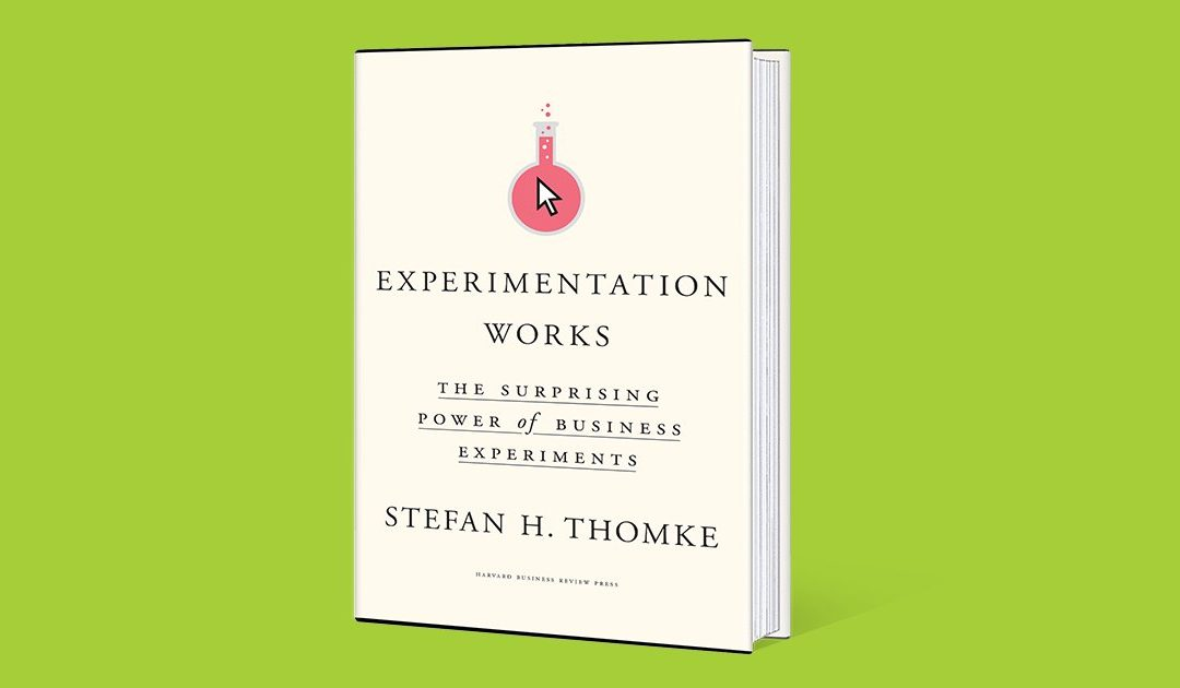 Experimentation Works (Stefan Thomke) – good for marketing and customer experience leaders?